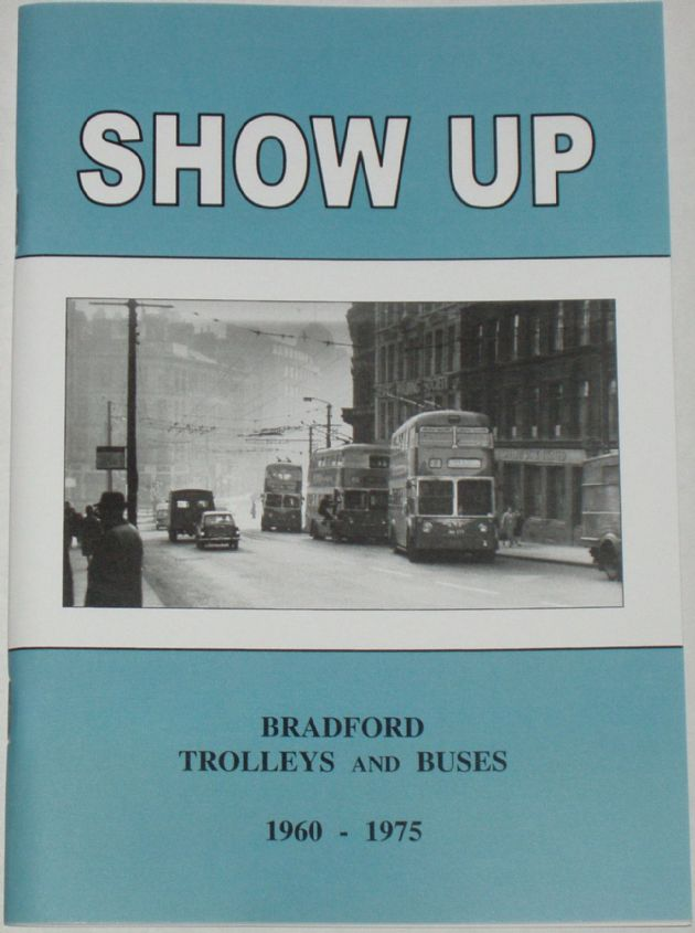 Show Up - Bradford Trolleys and Buses 1960-1975, by Stan Ledgard